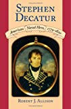 Stephen Decatur, Robert J. Allison, 1558494928