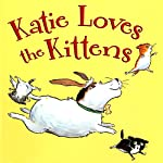 Katie Loves the Kittens | John Himmelman