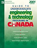 Guide to Undergraduate Engineering and Technology Programs in Canada 2001, , 1894122852