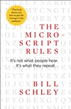 The Micro-Script Rules: It's not what people hear. It's what they repeat...
