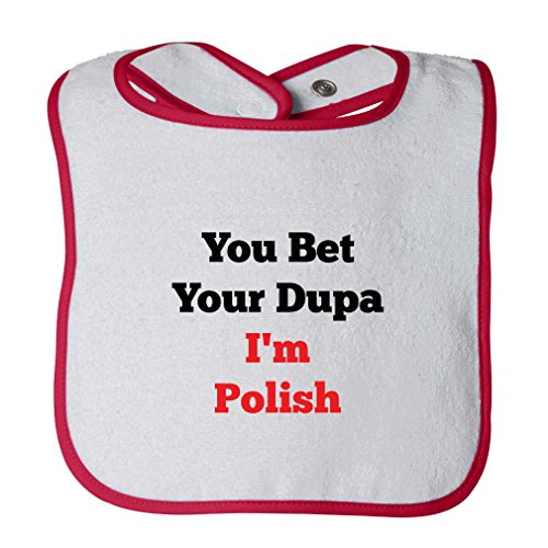 You Beat Your Dupa I'M Polish Infant Contrast Trim Terry Bib - Bib Polish