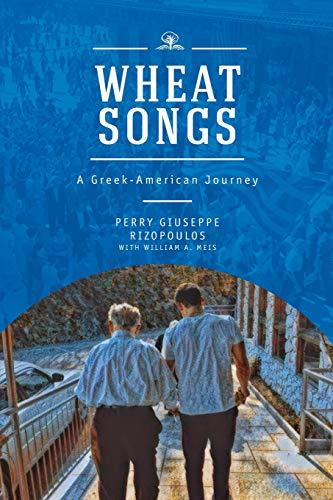 Wheat Songs: A Greek-American Journey
