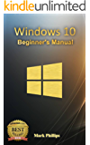 Windows 10: (A Beginner to Expert Manual)   A Complete User Guide to Microsoft's Intelligent New Operating System
