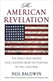 The American Revelation, Neil Baldwin, 0312325436