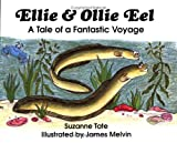 Ellie and Ollie Eel: A Tale of a Fantastic Voyage (No. 16 in Suzanne Tate's Nature Series) (Suzanne Tates Nature Ser. No 16)
