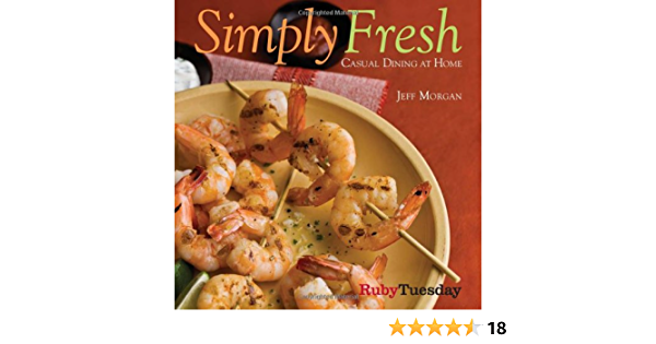 Simply Fresh Casual Dining At Home Morgan Jeff Amazon Com Books