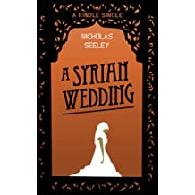 A Syrian Wedding (Kindle Single)