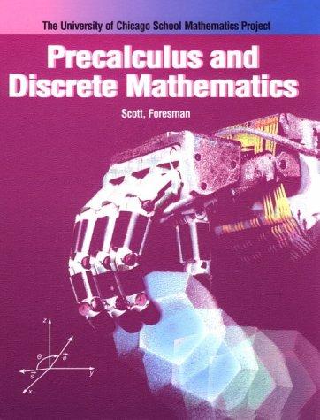 Precalculus and Discrete Mathematics (University of Chicago School Mathematics Project)