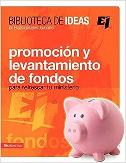 Biblioteca de ideas: Promoción y levantamiento de fondos ...