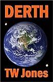 Derth, T. W. Jones, 1424108063