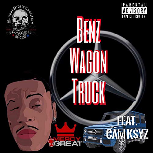 Benz Wagon Truck (feat. Cam K$yz) [Explicit]