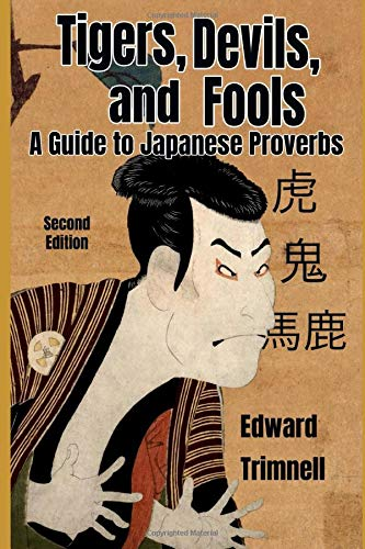 Tigers Devils And Fools  A Guide To Japanese Proverbs