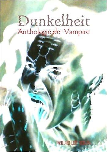 Dunkelheit: Anthologie der Vampire