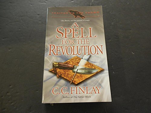 - A Spell For The Revolution by C.C. Finlay 2009 Print PB