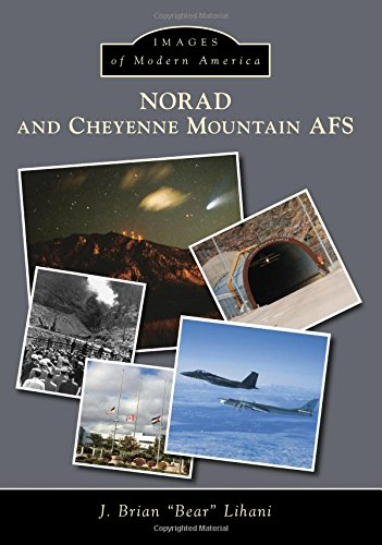 NORAD and Cheyenne Mountain AFS (Images of Modern America)