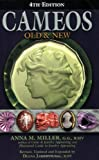 Cameos Old and New, Anna M. Miller, 0943763606