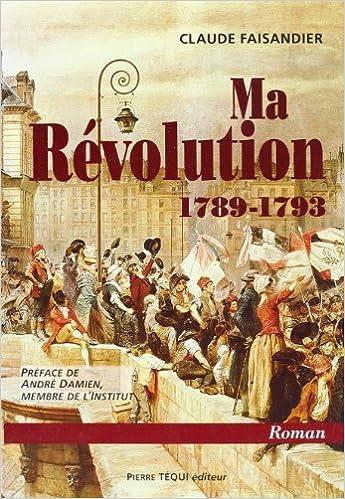 En ligne Ma révolution, 1789-1793 pdf