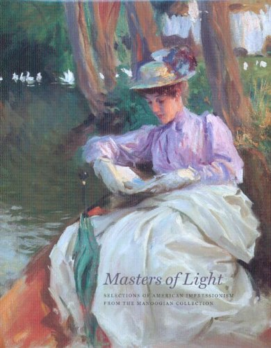 (Masters of Light: Selections of American Impressionism from the Manoogian Collection)