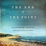 The End of the Point: A Novel | Elizabeth Graver