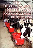 The Development, Nutrition, and Management of the Young Calf, Davis, Carl and Drackley, James, 0813829801