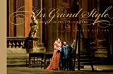 In Grand Style: The Glory of the Metropolitan Opera
