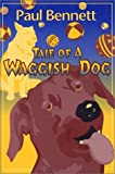 Tale of a Waggish Dog, Paul Bennett, 1878044648