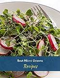 The Microgreens Recipe Book: 10 recipes for microgreens