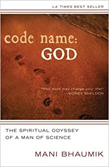 Code Name: God: The Spiritual Odyssey of a Man of Science by Mani Bhaumik (2008-09-01)