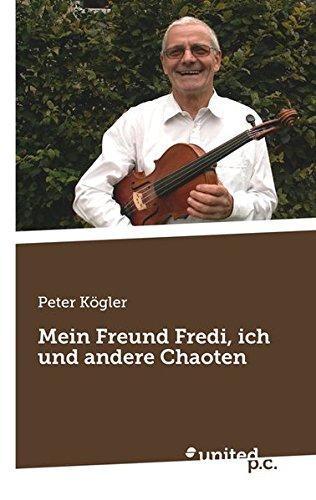 Mein Freund Fredi, ich und andere Chaoten  [Kögler, Peter] (Tapa Blanda)