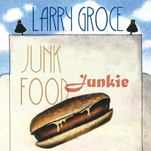 Junk Food Junkie ()