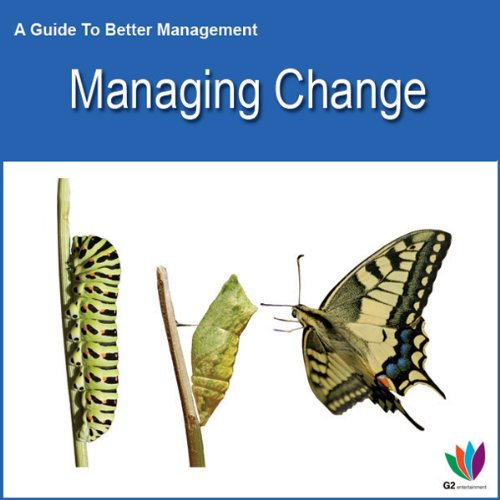 Managing Change: A Guide to Better Management