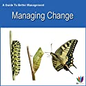 Managing Change: A Guide to Better Management Audiobook by Di Kamp Narrated by Di Kamp