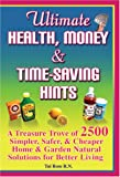Ultimate Health, Money & Time-Saving Hints