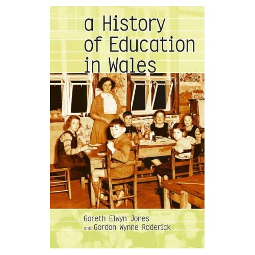 A History of Education in Wales (University of Wales Press - Writers of Wales)