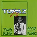 Goose Pimples by Tommy Ladnier (1999-06-22)