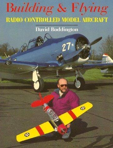 - Building and Flying Radio Control Model Aircraft (Radio Control Handbooks) by David Boddington (1996-05-04)