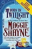 """""""Born In Twilight"""" av Maggie Shayne"""