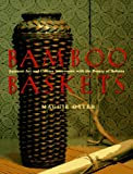 img - for Bamboo Baskets: Japanese Art and Culture Interwoven with the Beauty of Ikebana book / textbook / text book