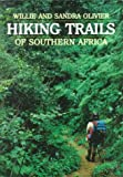 Hiking Trails of Southern Africa, Willie Oliver and Sandra Oliver, 1868125149