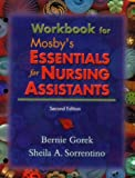Workbook to Accompany Mosby's Essentials for Nursing Assistants, Sorrentino, Sheila A. and Gorek, Bernie, 0323013252
