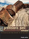 Prehistoric Past Revealed, Douglas Palmer, 0520241053