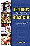 The Athlete's Guide to Sponsorship, Jennifer Drury, 1884737455