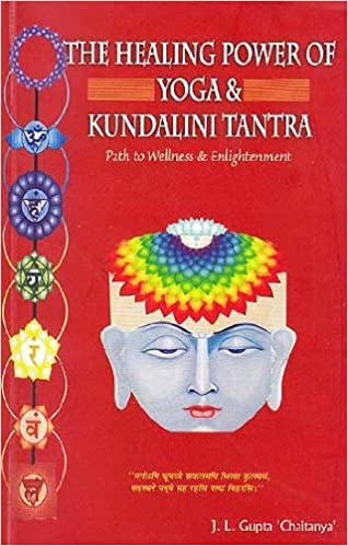 The Healing Power of Yoga & Kundalini Tantra (Path to ...