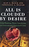 All Is Clouded by Desire, Alan A. Block and Constance A. Weaver, 0275983307