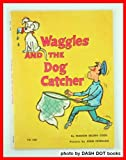img - for Waggles and the Dog Catcher book / textbook / text book