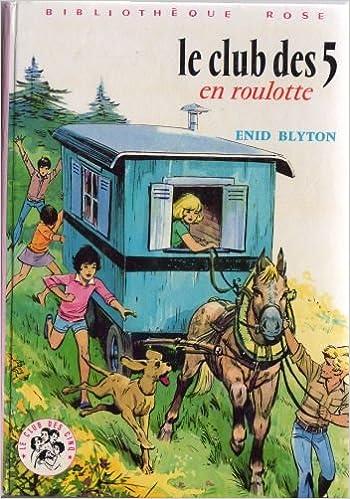 Amazon Fr Le Club Des Cinq En Roulotte Enid Blyton Livres
