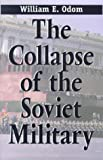 The Collapse of the Soviet Military 9780300074697