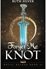 Forget Me Knot (Royal Reaper) (Volume 2) Paperback