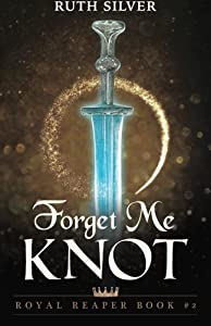 Forget Me Knot (Royal Reaper) (Volume 2)