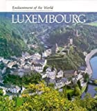 Luxembourg (ENCHANTMENT OF THE WORLD SECOND SERIES)